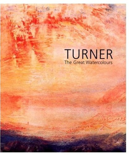 Turner William Watercolor (Turner: The Great Watercolours)