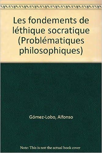 Livre Les fondements de l'éthique socratique pdf