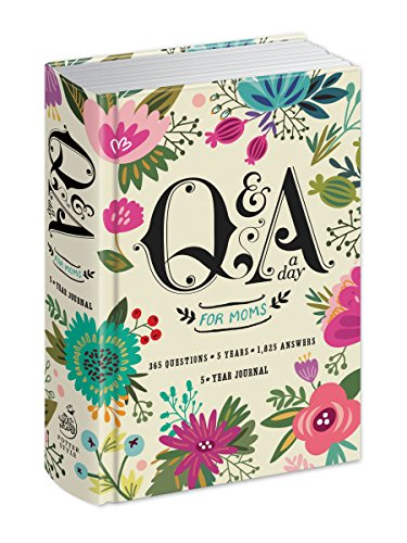 Book cover from Q&A a Day for Moms: A 5-Year Journal by Potter Gift