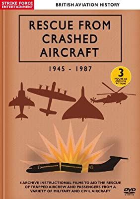 Rescue From Crashed Aircraft 1945-87