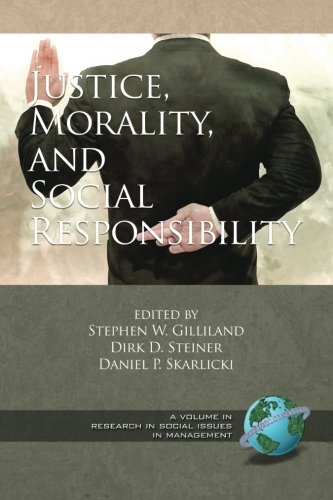Justice, Morality, and Social Responsibility (Research in Social Issues in Management)
