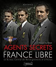 Les agents secrets de la France libre par Pascal Le Pautremat