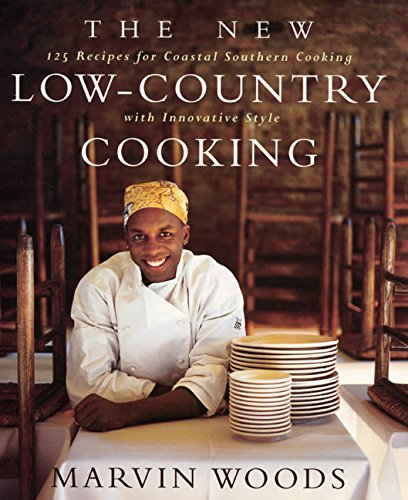 The New Low-Country Cooking: 125 Recipes for