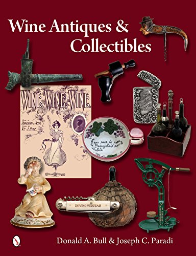 Wine Antiques and Collectibles by Donald Bull, Joseph C. Paradi