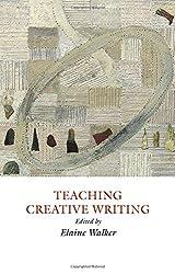 Teaching Creative Writing: Practical Approaches (Creative Writing Studies)
