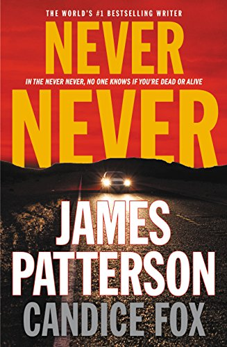 Never Never by [Patterson, James, Fox, Candice]