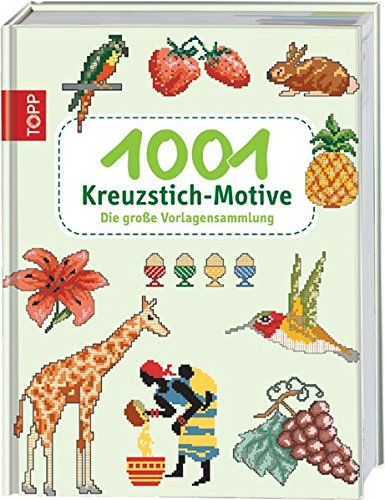 1001 Kreuzstich-Motive: Die große Vorlagen-Sammlung