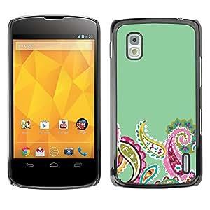Be Good Phone Accessory // Dura Cáscara cubierta Protectora Caso Carcasa Funda de Protección para LG Google Nexus 4 E960 // Indian Floral Pattern Green Pink Minimalist