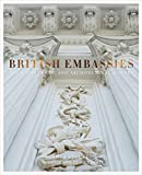 img - for British Embassies: Their Diplomatic and Architectural History book / textbook / text book