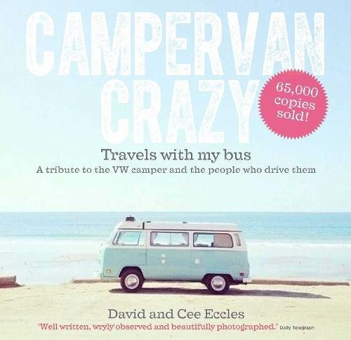 Campervan Crazy: Travels with My Bus