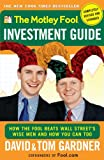 The Motley Fool Investment Guide (Completely Revised and Expanded) (How the Fool Beats Wall Street's Wise Men and How You Can Too)