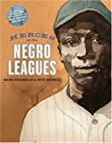 Heroes of the Negro Leagues (with free DVD: Only the Ball Was White)