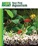 img - for Your First Aquarium (Animal Planet  Pet Care Library) by Jay F. Hemdal (2013-12-01) book / textbook / text book