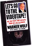 img - for Let's Go to the Videotape: All the Plays and Replays from My Life in Sports book / textbook / text book