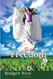 Freedom, Bridgett West, 1456814788