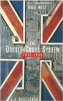 The Double-Cross System 1939 To 1945 (Pimlico)