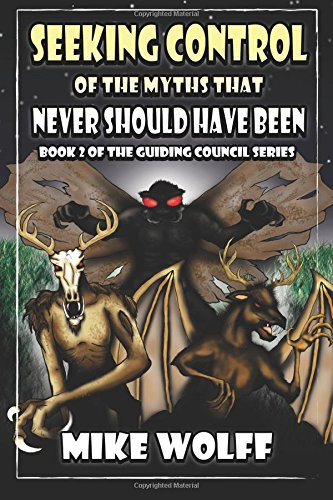 Seeking Control of The Myths That Never Should Have Been (Guiding Council) (Volume 2) PDF