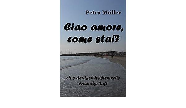 Ciao Amore Come Stai Mit Original Italienischen Kochrezepten