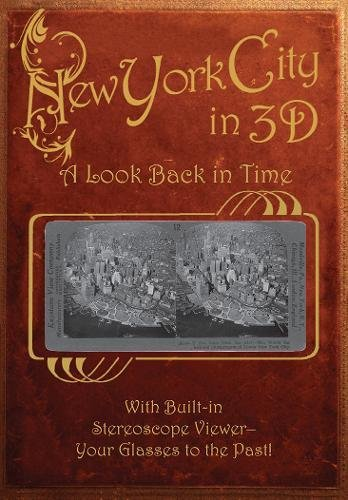 New York City in 3D: A Look Back in Time: With Built-in Stereoscope Viewer - Your Glasses to the - Glasses Nyc See