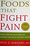 Foods That Fight Pain, Neal D. Barnard, 1605299995