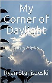 My Corner of Daylight: poetry & lyrics