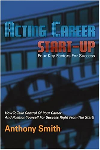 Acting Career Start-up: Four Key Factors For Success