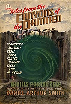Tales from the Canyons of the Damned: No. 30 by [Smith, Daniel Arthur, Ezell, Michael, Essex, Jeremy, Regan, M., Frater, Lara]