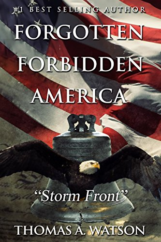 Forgotten Forbidden America (Book 3): Storm Front by [Watson, Thomas A]