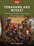 Tomahawk and Musket: French and Indian Raids in the Ohio Valley 1758