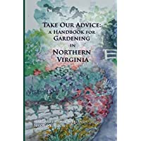 Take Our Advice: A Handbook for Gardening in Northern Virginia
