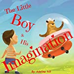 The Little Boy & His Imagination | Adelina hill