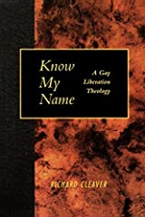 Know My Name: A Gay Liberation Theology by Richard Cleaver (1995-05-01) Paperback