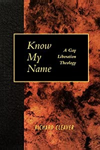 Know My Name: A Gay Liberation Theology by Richard Cleaver (1995-05-01)