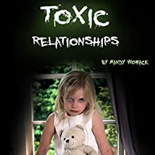 Toxic Relationships: Recognizing, Avoiding, and Handling Difficult People Audiobook by Mandy Whomack Narrated by Denise L. Fountain