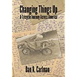 Changing Things Up: A Tricycle Journey Across America