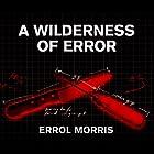 A Wilderness of Error: The Trials of Jeffrey MacDonald Audiobook by Errol Morris Narrated by John Pruden