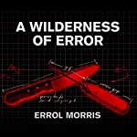 A Wilderness of Error: The Trials of Jeffrey MacDonald   Errol Morris