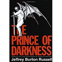 The Prince of Darkness: Radical Evil and the Power of Good in History by Jeffrey Burton Russell (1992-04-16)