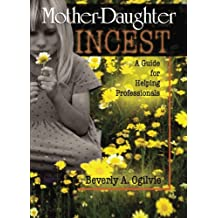 Mother-Daughter Incest: A Guide for Helping Professionals