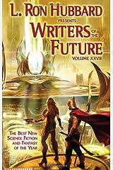 Writers of the Future Volume 28 (L. Ron Hubbard Presents Writers of the Future) Mass Market Paperback