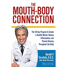 The Mouth-Body Connection: The 28-Day Program to Create a Healthy Mouth, Reduce Inflammation and Prevent Disease Throughout the Body