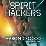 Spirit Hackers | Aaron Crocco