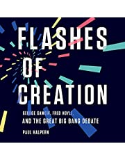 Flashes of Creation: George Gamow, Fred Hoyle, and the Great Big Bang Debate