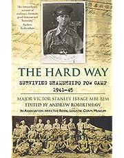 The Hard Way: Surviving Shamshuipo POW Camp 1941–45