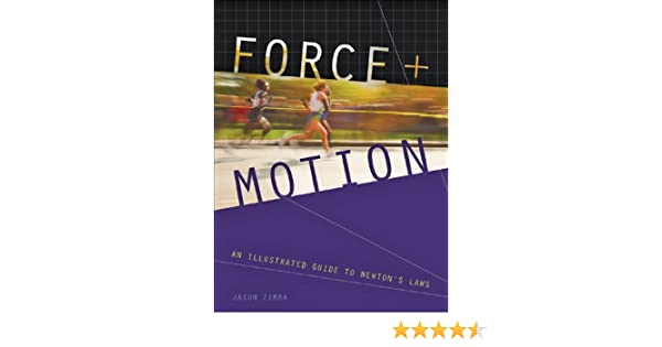 Force and Motion: An Illustrated Guide to Newtons Laws