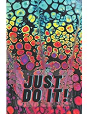 Motivational Notebook: Just Do It!: Notebook To Write in - Diary for Women and Girls - Blank Journal for Home and Office