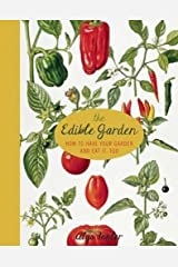 The Edible Garden: How to Have Your Garden and Eat It, Too Paperback