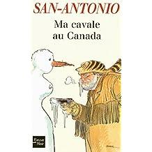Ma cavale au Canada (San-Antonio poche)