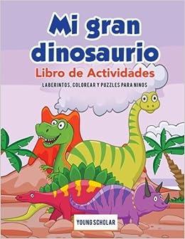 Mi gran dinosaurio Libro de Actividades: Laberintos