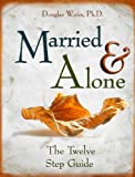 Married and Alone: The Twelve Step Guide